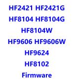 HF2421_HF2421G_HF8104_HF9624_HF9606_HF8102_Firmware
